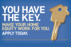 You have the key. Make your home equity work for you. Apply today.