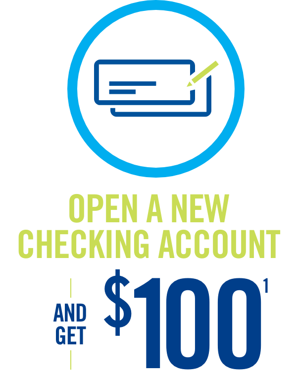 Open a New Checking Account and get $100(1)